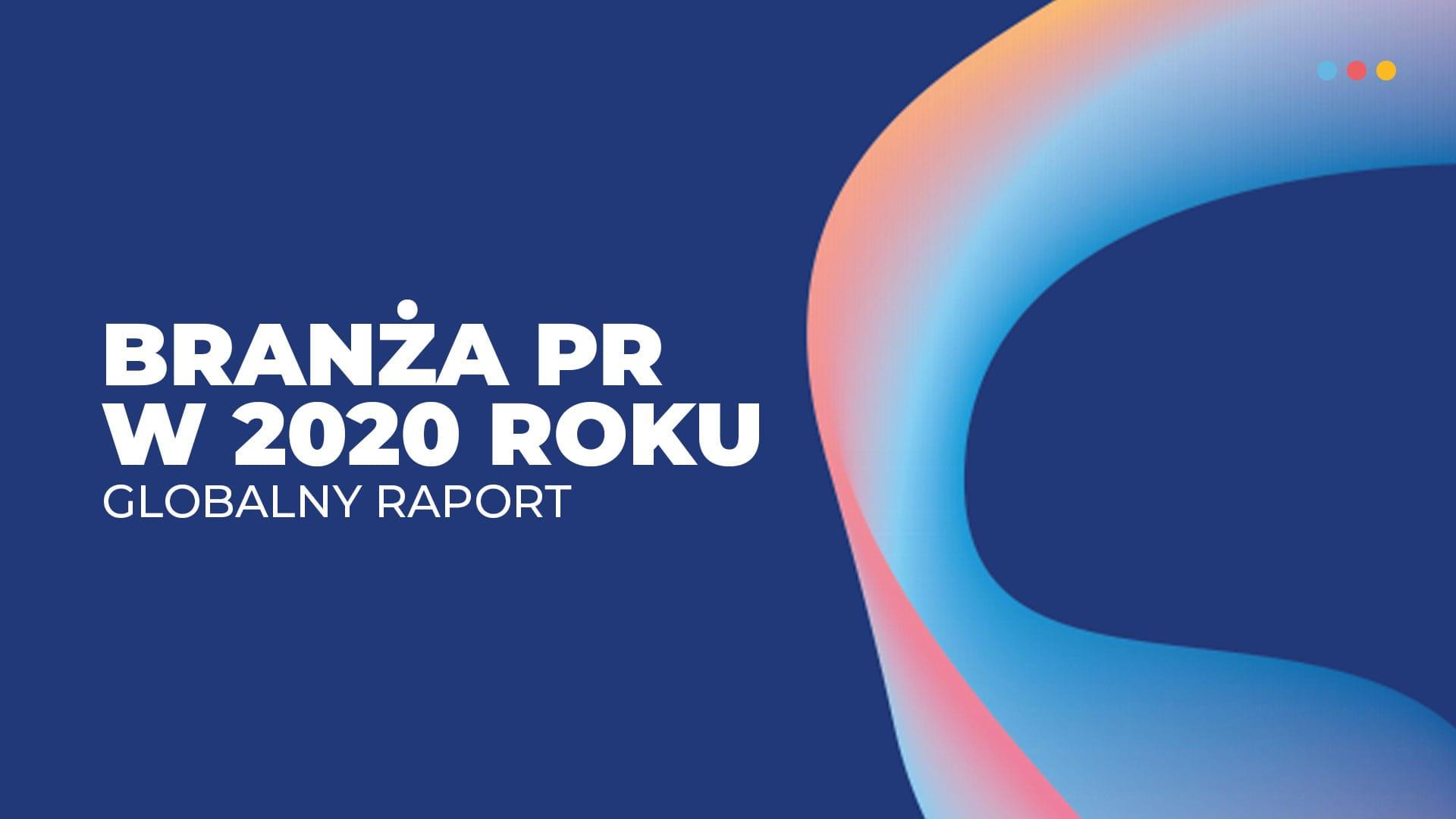 Branża PR w 2020 roku. Nasze badanie