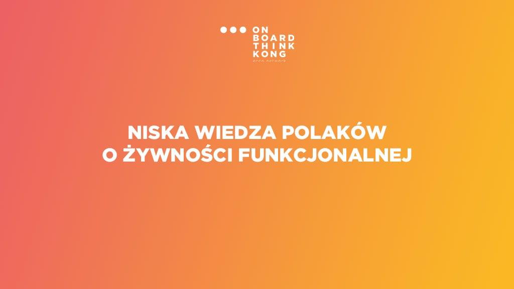 Niska wiedza Polaków o żywności funkcjonalnej