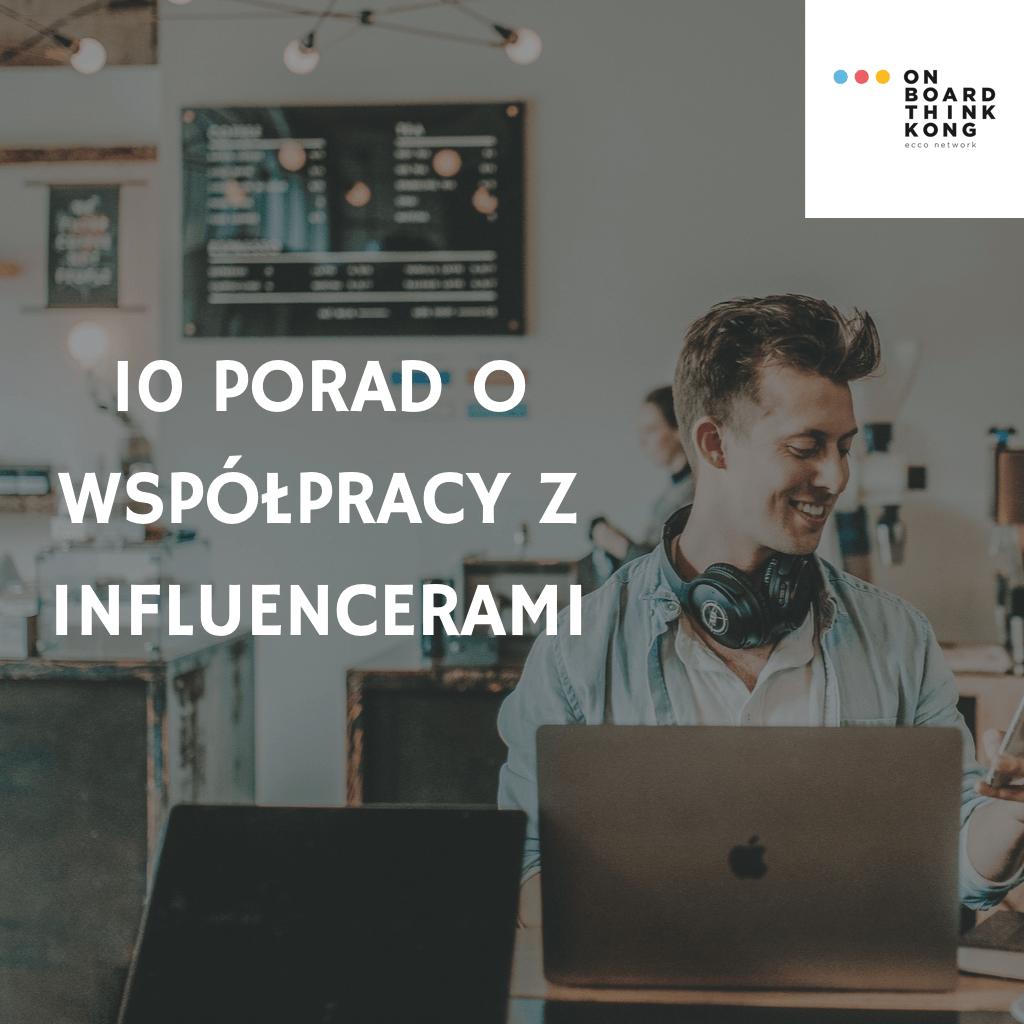 10 porad o współpracy z influencerami