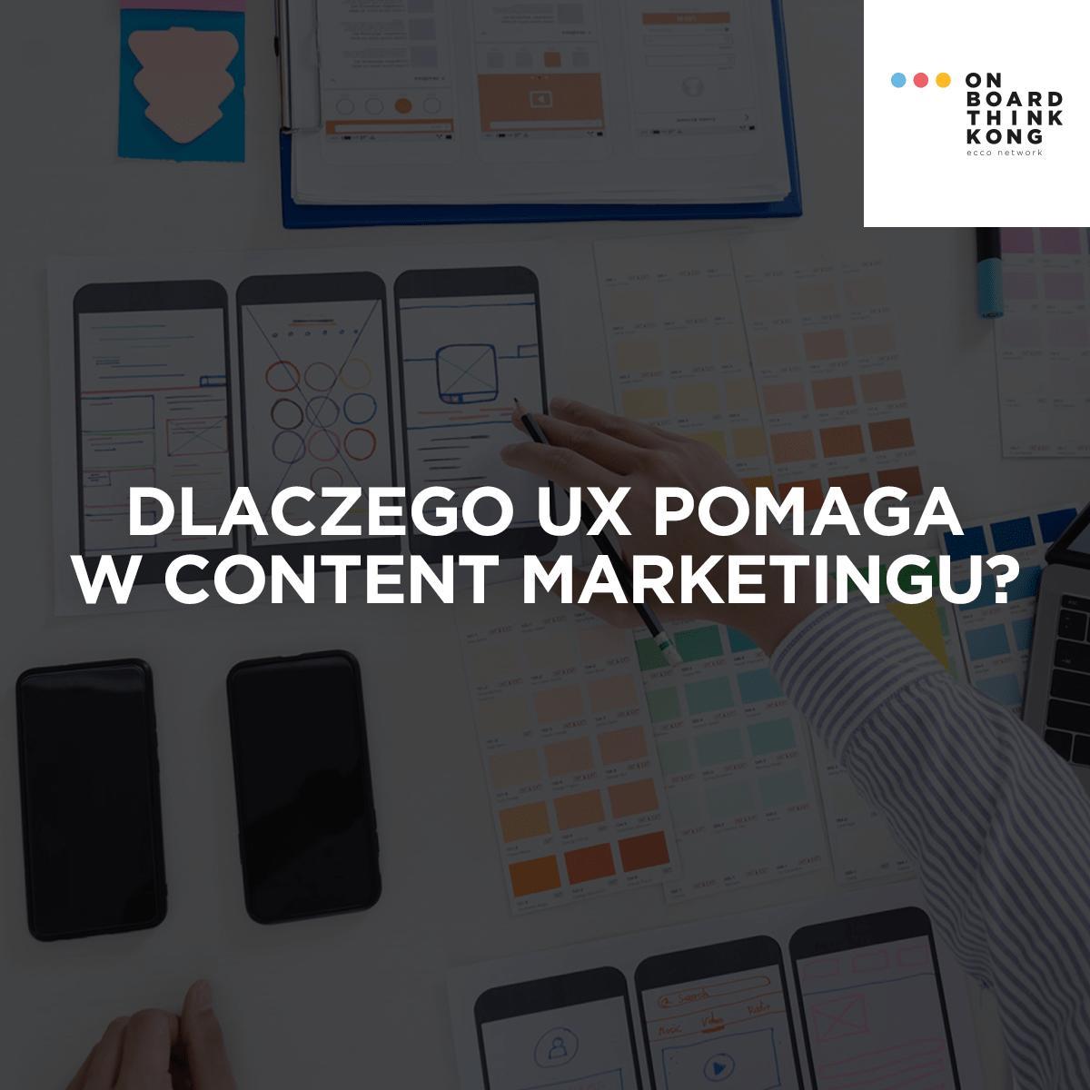 Dlaczego UX pomaga w content marketingu?
