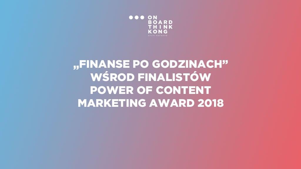 """""""Finanse po godzinach"""" wśród finalistów Power of Content Marketing Award 2018"""