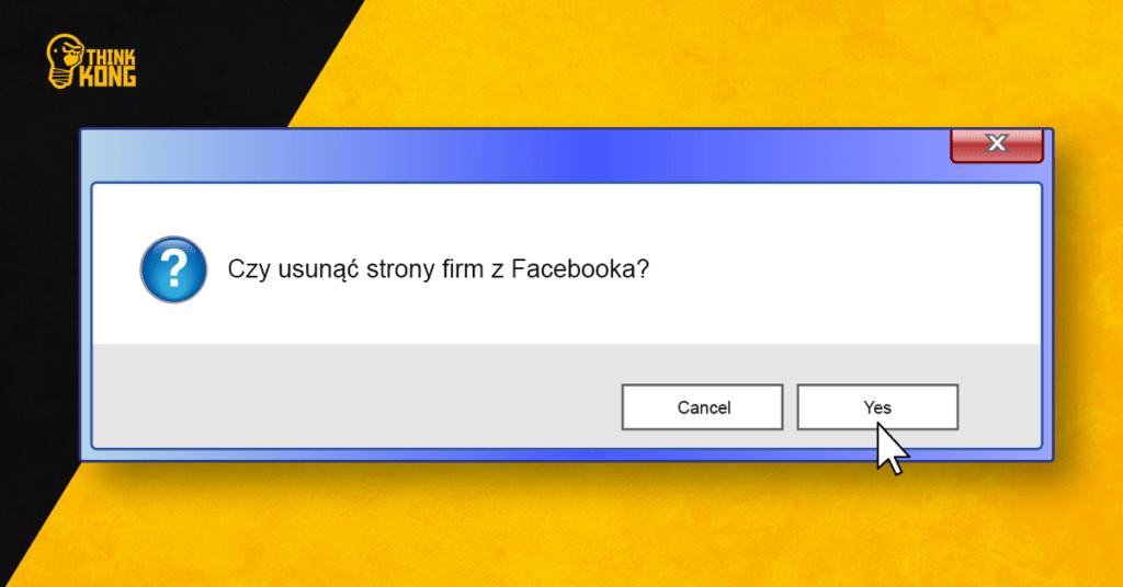 Czy usunąć strony firm zFacebooka?