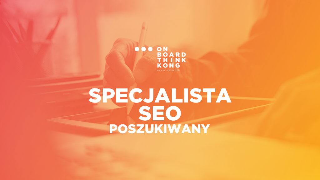 Poszukiwany Specjalista SEO / Młodszy Specjalista SEO